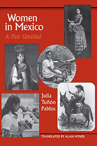 9780292781610: Women in Mexico: A Past Unveiled (Latin America Series)