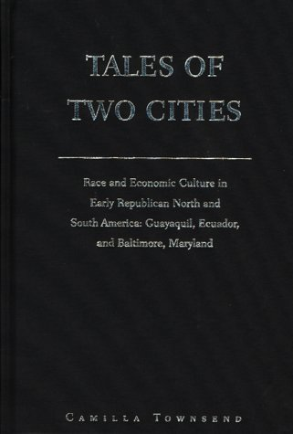 9780292781672: Tales of Two Cities: Race and Economic Culture in Early Republican North and South America