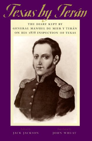 9780292781689: Texas by Terán: The Diary Kept by General Manuel de Mier y Terán on His 1828 Inspection of Texas (The Jack and Doris Smothers Series in Texas History, Life, and Culture, No. 2)