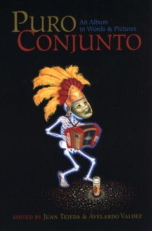 Puro Conjunto!: An Album in Words and Pictures (CMAS Coleccin Cultura: Tejano Conjunto Festival En ...