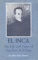 El Inca: the life and times of Garcilaso de la Vega: Varner, John Grier