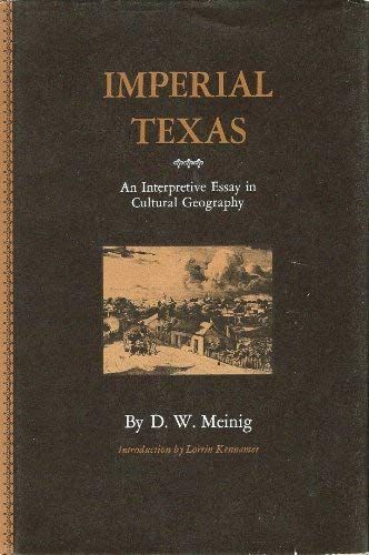 Imperial Texas: an Interpretive essay incultural Geography