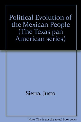 The Political Evolution of the Mexican People: Sierra, Justo