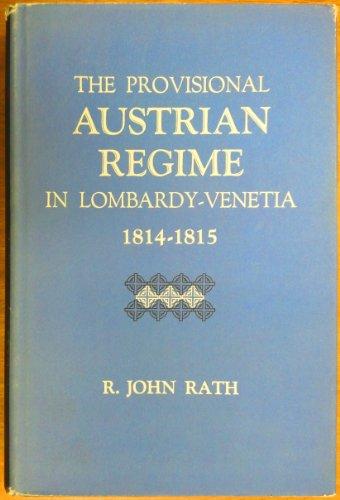 The Provisional Austrian Regime in Lombardy-Venetia, 1814-1815: RATH, JOHN