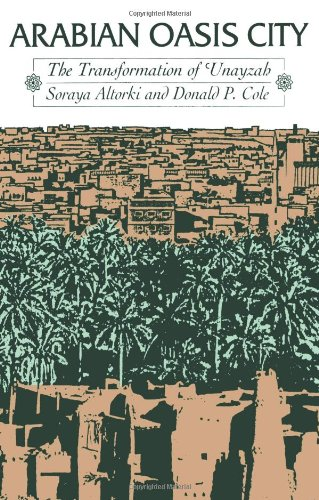 9780292785175: Arabian Oasis City: The Transformation of 'Unayzah (Modern Middle East Series)