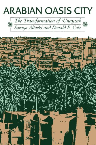 9780292785182: Arabian Oasis City: The Transformation of 'Unayzah (Modern Middle East (Paperback))