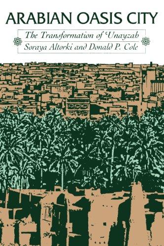 Arabian Oasis City: The Transformation of Unayzah: Soraya Altorki