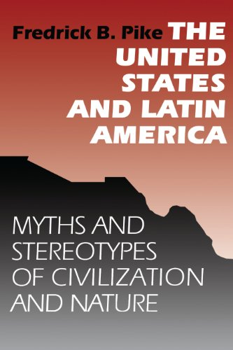 9780292785243: The United States and Latin America: Myths and Stereotypes of Civilization and Nature