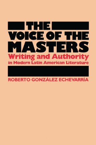 9780292787094: The Voice of the Masters: Writing and Authority in Modern Latin American Literature (Latin American Monographs)