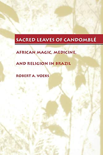9780292787315: Sacred Leaves of Candomble: African Magic, Medicine, and Religion in Brazil