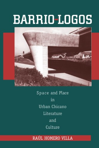 9780292787421: Barrio-Logos: Space and Place in Urban Chicano Literature and Culture (History, Culture, and Society Series)