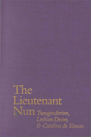 9780292787452: The Lieutenant Nun: Transgenderism, Lesbian Desire, and Catalina de Erauso
