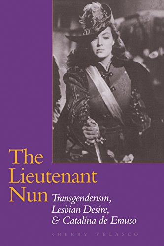 9780292787469: The Lieutenant Nun: Transgenderism, Lesbian Desire, and Catalina de Erauso