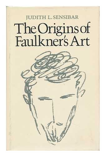 9780292790209: The Origins of Faulkner's Art