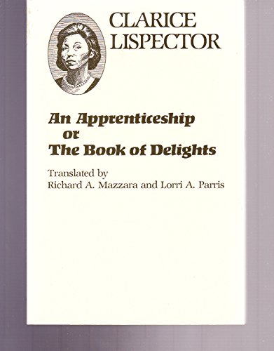 An Apprenticeship: or, the Book of Delights (Texas Pan American Series): Clarice Lispector