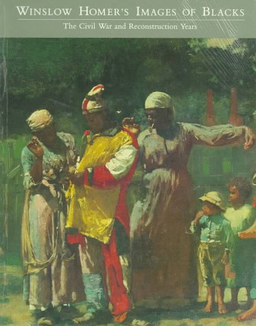 9780292790476: Winslow Homer's Images of Blacks: The Civil War and Reconstruction Years