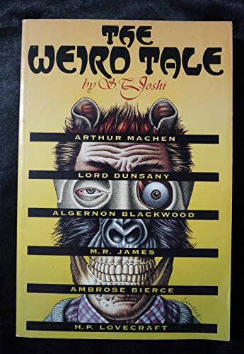 9780292790575: The Weird Tale: Arthur Machen, Lord Dunsany, Algernon Blackwood, M.R.James, Ambrose Bierce, H.P.Lovecraft