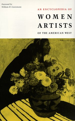 An Encyclopedia of Women Artists of the American West (American Studies Series)