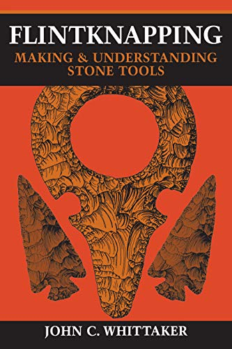 9780292790834: Flintknapping: Making and Understanding Stone Tools