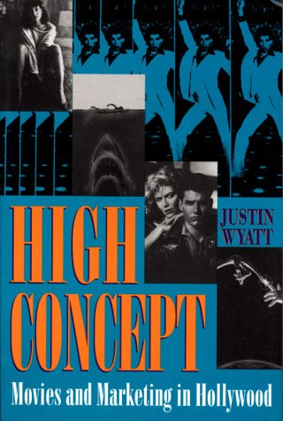 9780292790902: High Concept Movies: And Marketing in Hollywood (Texas Film & Media Studies Series)