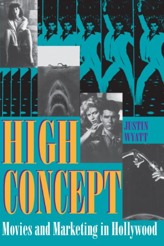 9780292790919: High Concept: Movies and Marketing in Hollywood (Texas Film & Media Studies Series)