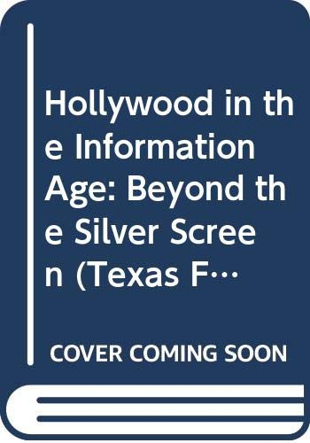9780292790933: Hollywood in the Information Age: Beyond the Silver Screen (Texas Film Studies Series)