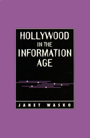 9780292790940: Hollywood in the Information Age: Beyond the Silver Screen (Texas Film Studies Series)