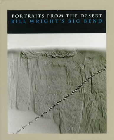9780292791152: Portraits from the Desert: Bill Wright's Big Bend