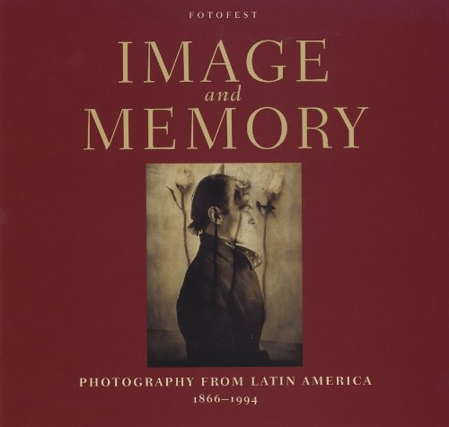 IMAGE AND MEMORY: Photography from Latin America, 1866-1994 (English and Spanish Edition)