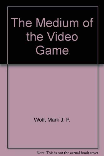 9780292791480: The Medium of the Video Game