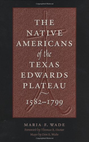 9780292791565: The Native Americans of the Texas Edwards Plateau, 1582-1799 (Texas Archaeology and Ethnohistory Series)