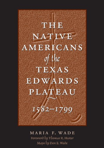 9780292791572: The Native Americans of the Texas Edwards Plateau, 1582-1799 (TEXAS ARCHAEOLOGY AND ETHNOHISTORY SERIES)