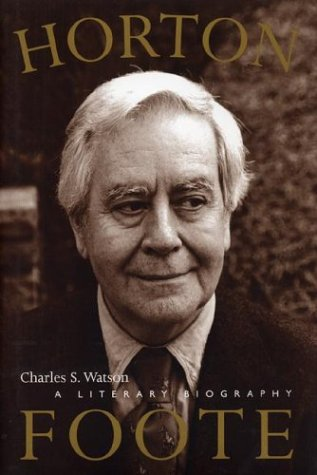 9780292791602: Horton Foote: A Literary Biography (Jack and Doris Smothers Series in Texas History, Life, and Culture)