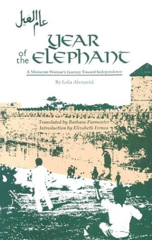 9780292796034: Year of the Elephant: A Moroccan Woman's Journey Toward Independence (Modern Middle East Literature in Translation Series)