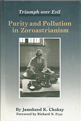 Purity and Pollution in Zoroastrianism: Triumph over: Choksy, Jamsheed K.