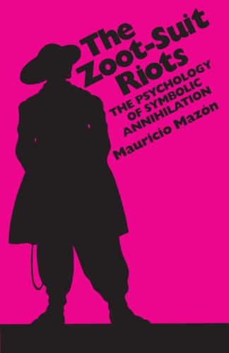 9780292798038: The Zoot-Suit Riots: The Psychology of Symbolic Annihilation (Mexican American Monograph Series)