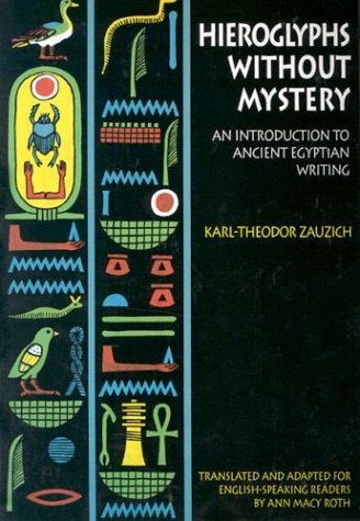 Hieroglyphs without Mystery: An Introduction to Ancient: Karl-Theodor Zauzich