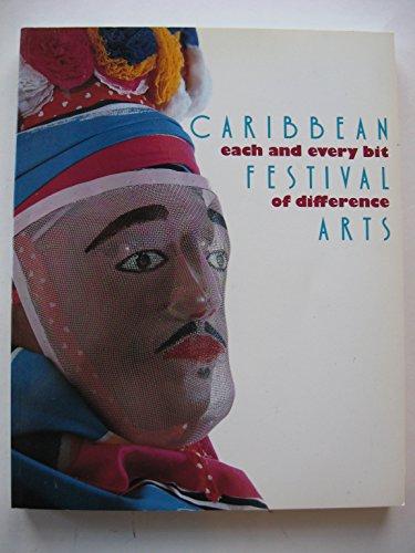Caribbean Festival Arts: Each and Every Bit of Difference: John Nunley; Judith Bettleheim