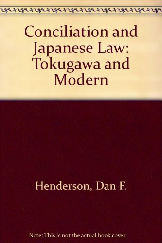 9780295737492: Conciliation and Japanese Law: Tokugawa and Modern