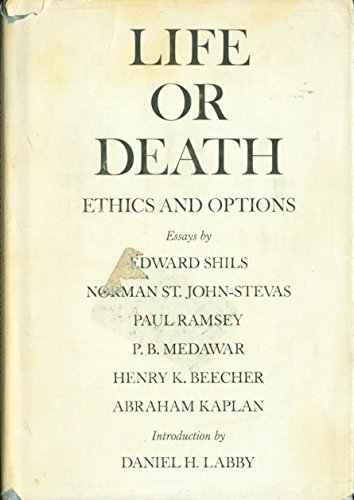 Life or Death: Ethics and Options: Labby, David [Editor]