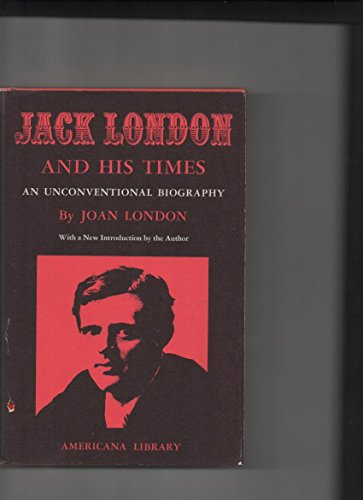 9780295738611: Jack London and His Times: An Unconventional Biography (Americana Library)