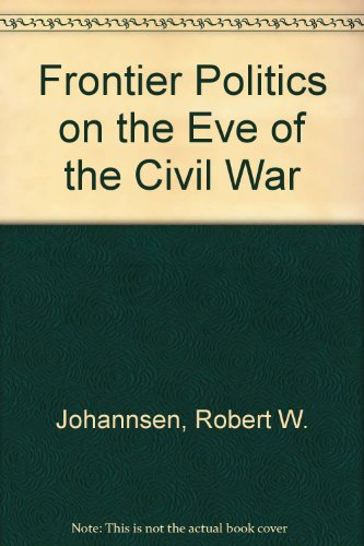 9780295740478: Frontier Politics on the Eve of the Civil War