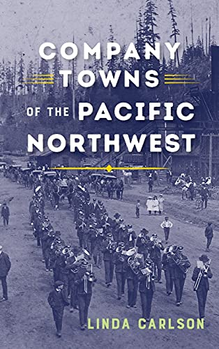 9780295742908: Company Towns of the Pacific Northwest