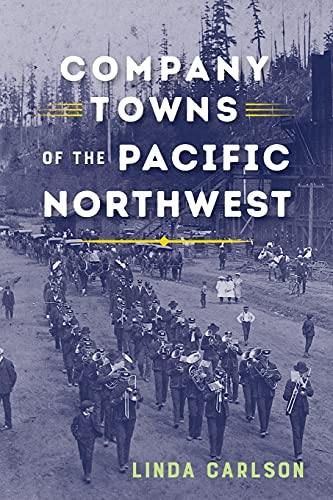 9780295742915: Company Towns of the Pacific Northwest
