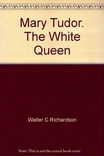 9780295950068: Mary Tudor. The White Queen