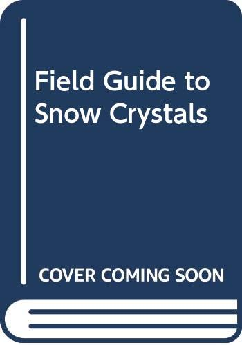 9780295950143: Field Guide to Snow Crystals