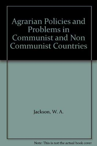 Agrarian Policies and Problems in Communist and Non-Communist Countries.: W. A. Douglas Jackson.