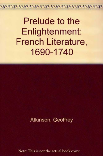 9780295950822: Prelude to the Enlightenment: French Literature, 1690-1740