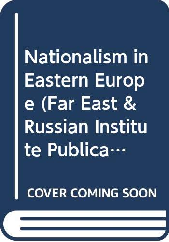 9780295951478: Nationalism in Eastern Europe (Far East & Russian Institute Publications on Russian & Eastern Europe)