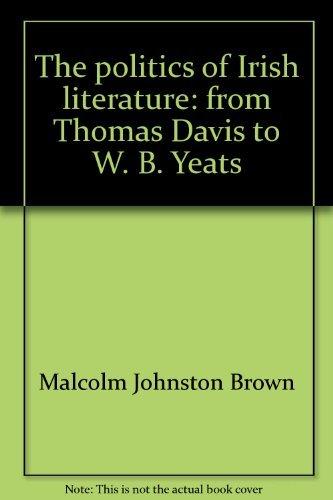The politics of Irish literature: from Thomas: Brown, Malcolm Johnston